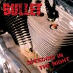 Bullet – Speeding In The Night
