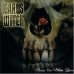 Icarus Witch – Roses On White Lace