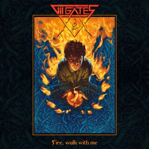 VII Gates – Fire, Walk With Me