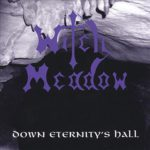 Witch Meadow - Down Eternity's Hall